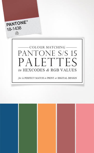 PAntone Spring 2015 Color Trends Palette Matching Hexcodes and RGB