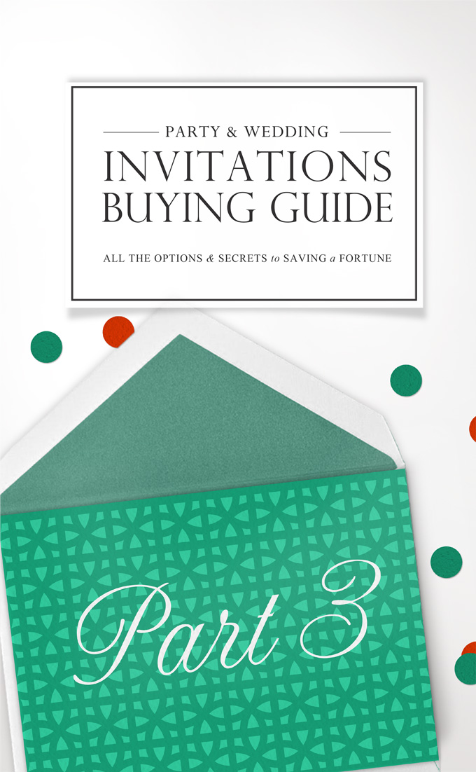 Invitation Buying Guide to Saving a Small Fortune Part 2